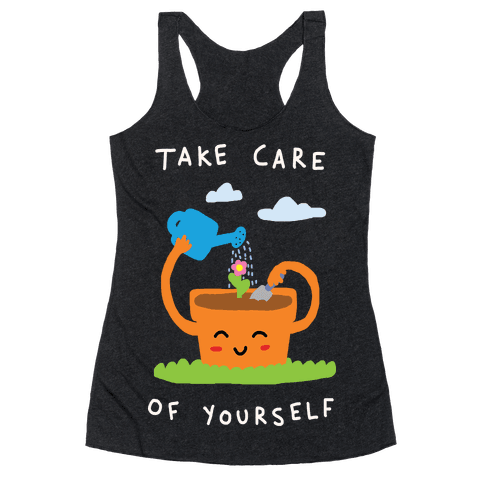 Take Care Of Yourself Racerback Tank Top