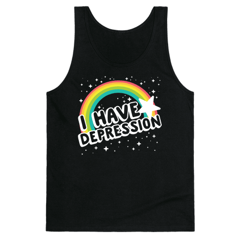 I Have Depression Tank Top