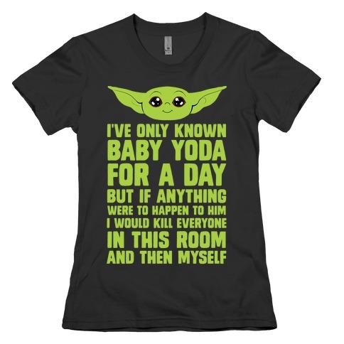 If Anything Bad Happened To Baby Yoda... Womens T-Shirt