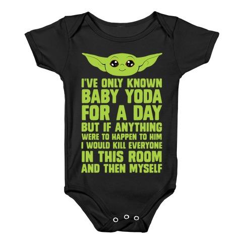 If Anything Bad Happened To Baby Yoda... Baby Onesy