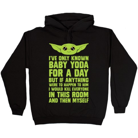 If Anything Bad Happened To Baby Yoda... Hooded Sweatshirt