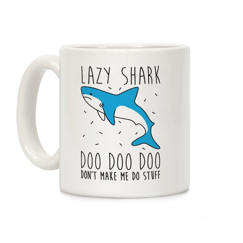 Lazy Shark Doo Doo Doo Coffee Mug