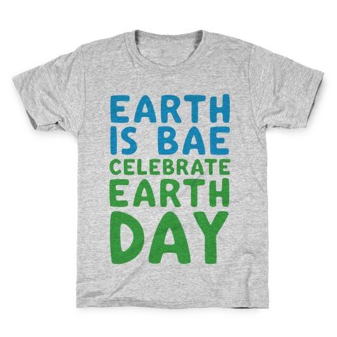 Earth Is Bae Celebrate Earth Day Kids T-Shirt