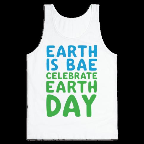 Earth Is Bae Celebrate Earth Day  Tank Top