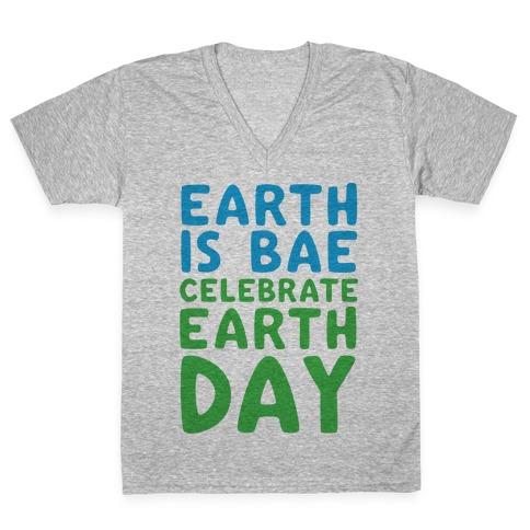 Earth Is Bae Celebrate Earth Day V-Neck Tee Shirt