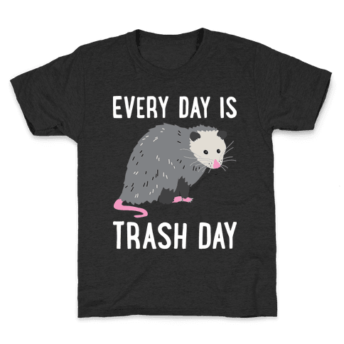 Every Day Is Trash Day Opossum Kids T-Shirt