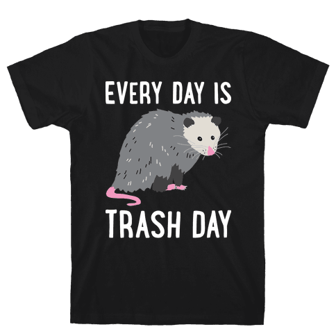 Every Day Is Trash Day Opossum Mens T-Shirt