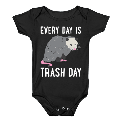 Every Day Is Trash Day Opossum Baby Onesy