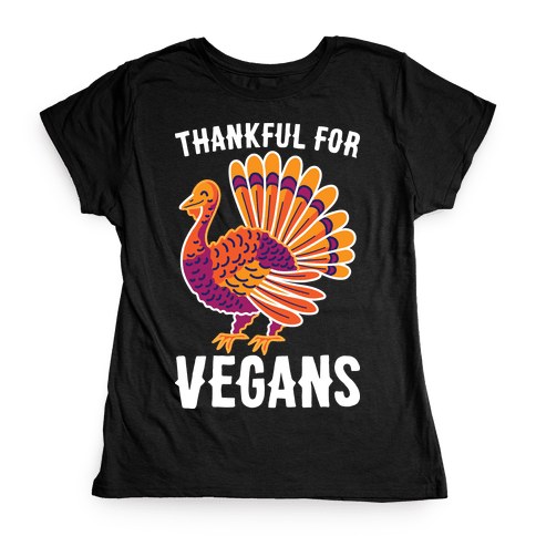 Thankful For Vegans Womens T-Shirt