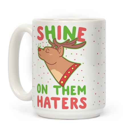 Shine on Them Haters Coffee Mug