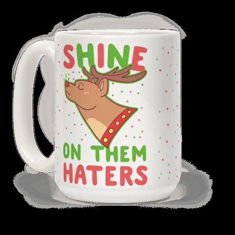 Shine on Them Haters Coffee Mug