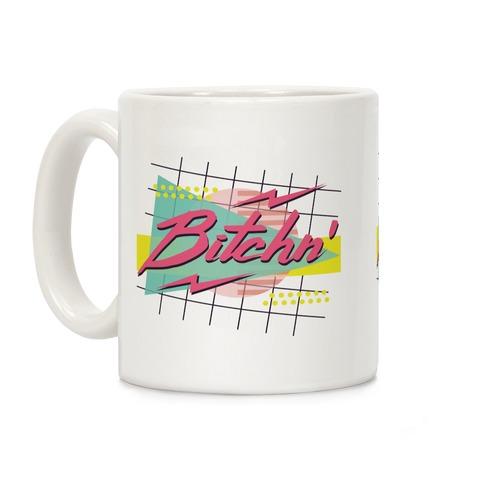 Bitchn' 80s Retro Coffee Mug