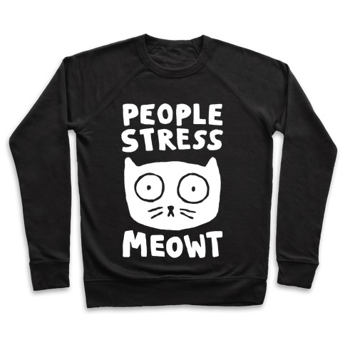 People Stress Meowt Pullover