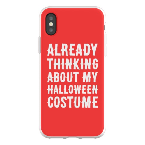 Already Thinking About My Halloween Costume Phone Flexi-Case