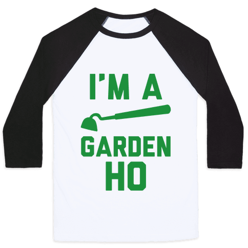 I'm a Garden Ho Baseball Tee