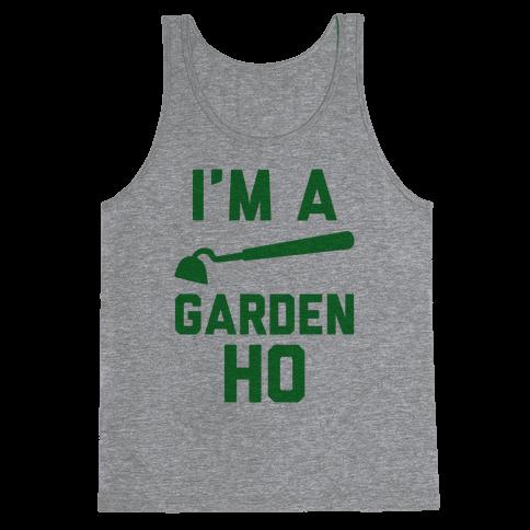 I'm a Garden Ho Tank Top