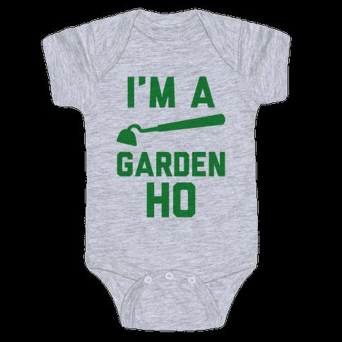 I'm a Garden Ho Baby Onesy