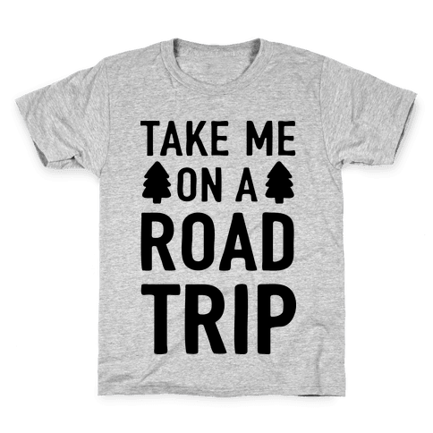 Take Me On A Road Trip Kids T-Shirt