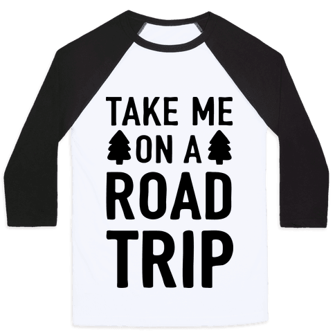 Take Me On A Road Trip Baseball Tee