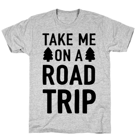 Take Me On A Road Trip Mens T-Shirt