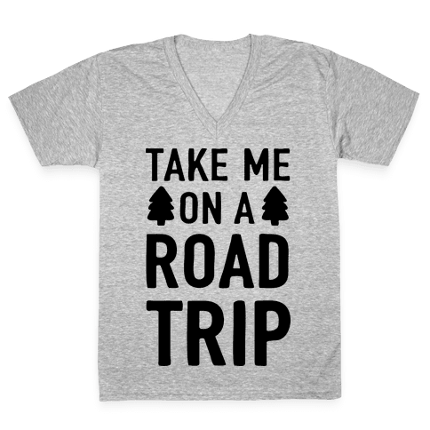 Take Me On A Road Trip V-Neck Tee Shirt