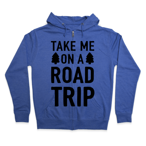 Take Me On A Road Trip Zip Hoodie