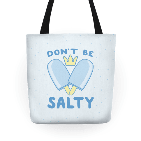 Don't Be Salty - Kingdom Hearts Tote