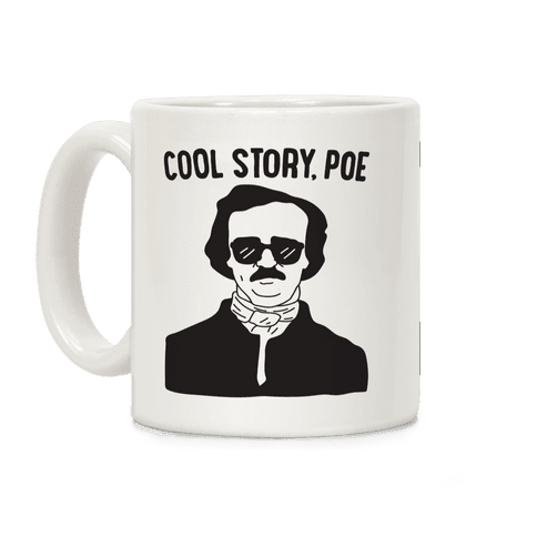 Cool Story, Poe Coffee Mug