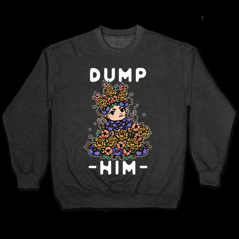 Dump Him May Queen Pullover
