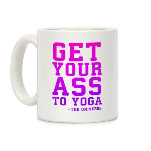 Get Your Ass To Yoga Coffee Mug