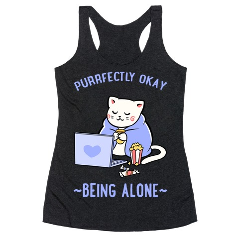Purrfectly Okay Being Alone Racerback Tank Top