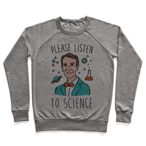 Please Listen To Science Pullover
