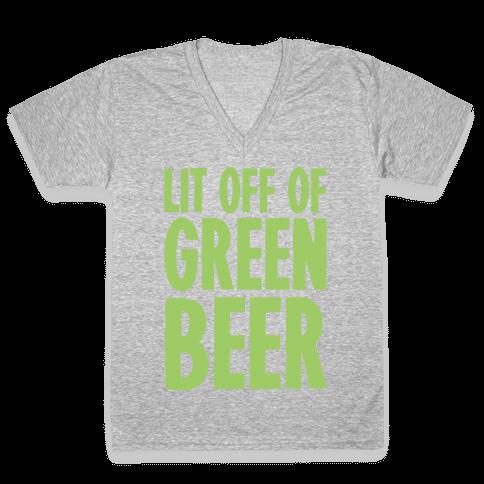 Lit Off Of Green Beer White Print V-Neck Tee Shirt