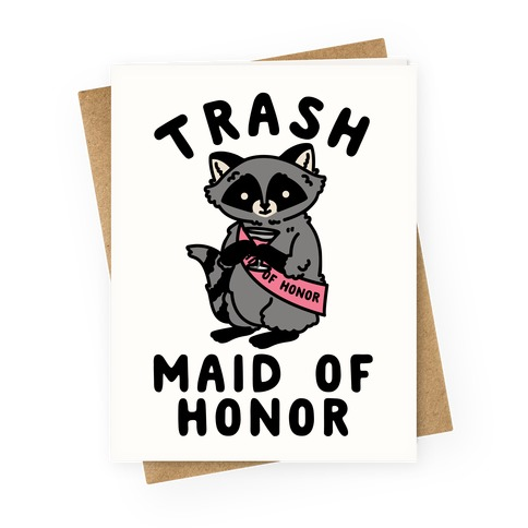 Trash Maid of Honor Raccoon Bachelorette Party Greeting Card