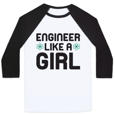 Engineer Like A Girl Baseball Tee
