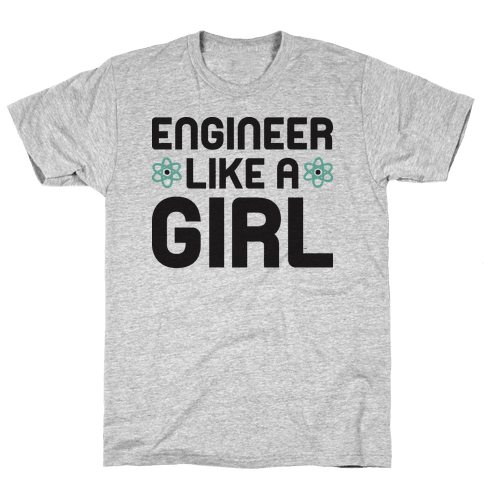 Engineer Like A Girl Mens T-Shirt