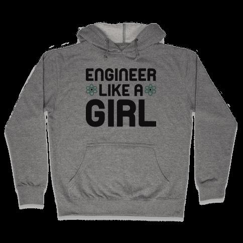 Engineer Like A Girl Hooded Sweatshirt