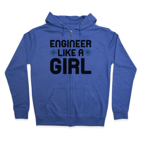 Engineer Like A Girl Zip Hoodie