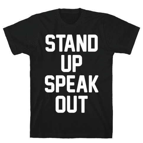 Stand Up Speak Out Mens T-Shirt