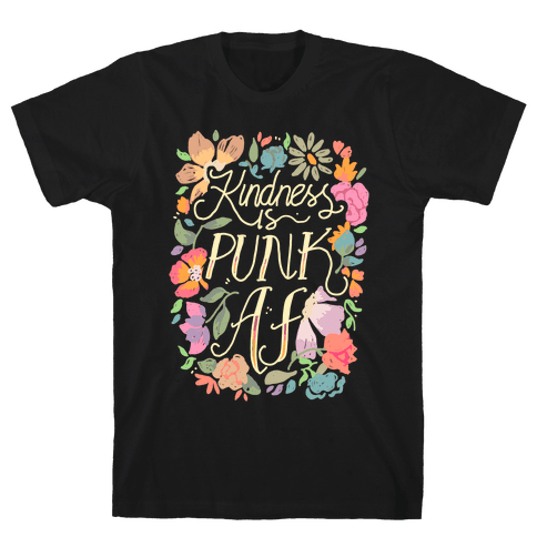 Kindness is Punk AF Mens/Unisex T-Shirt