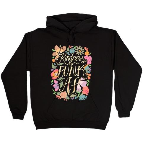 Kindness is Punk AF Hooded Sweatshirt