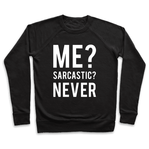 Me Sarcastic Never Pullover
