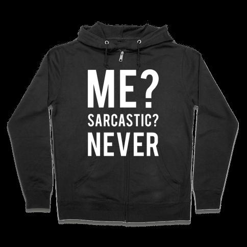 Me Sarcastic Never Zip Hoodie