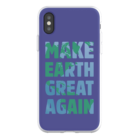 Make Earth Great Again Phone Flexi-Case