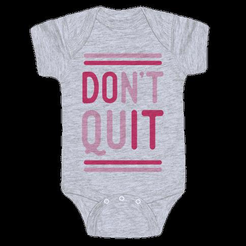 Don't Quit Baby Onesy