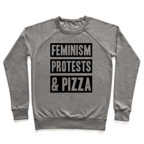 Feminism Protests & Pizza Pullover
