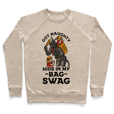 Got Naughty Kids In My Bag Swag Pullover