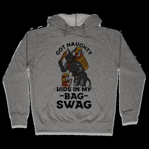 Got Naughty Kids In My Bag Swag Hooded Sweatshirt