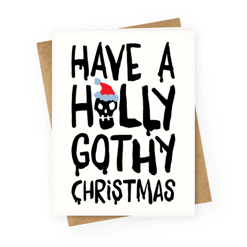 Have A Holly Gothy Christmas Greeting Card