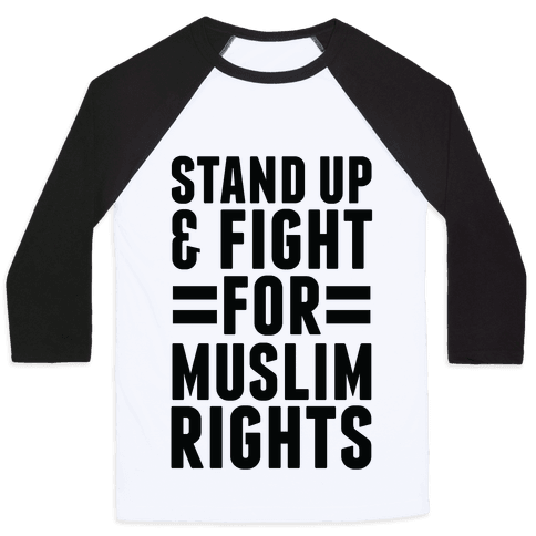 Stand Up & Fight For Muslim Rights Baseball Tee